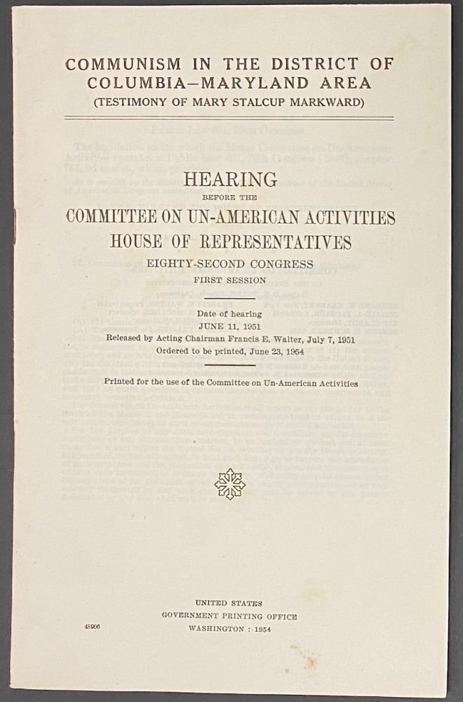 Communism in the District of Columbia - Maryland area (testimony of Mary Stalcup Markward). Hearings before the Committee on Un-American Activities, House of Representatives, Eighty-Second Congress, first session. Mary Stalcup Markward.