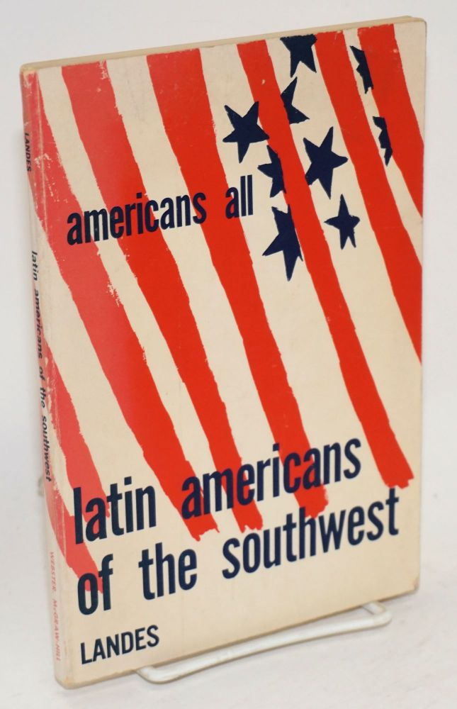 Latin Americans of the southwest. Ruth Landes.