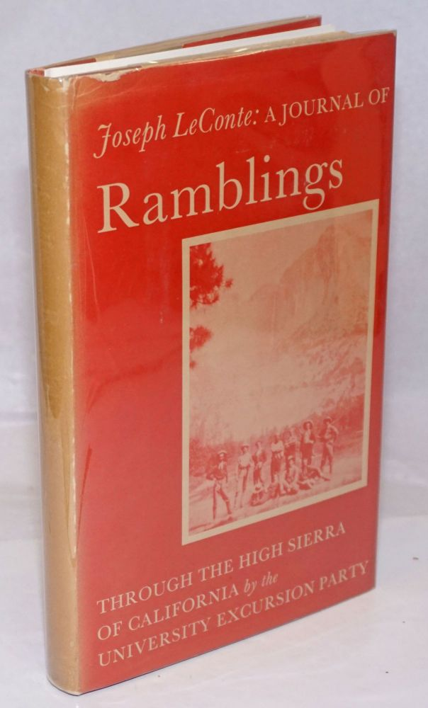 A Journal of Ramblings through the High Sierra of California by the University Excursion Party. Joseph LeConte.