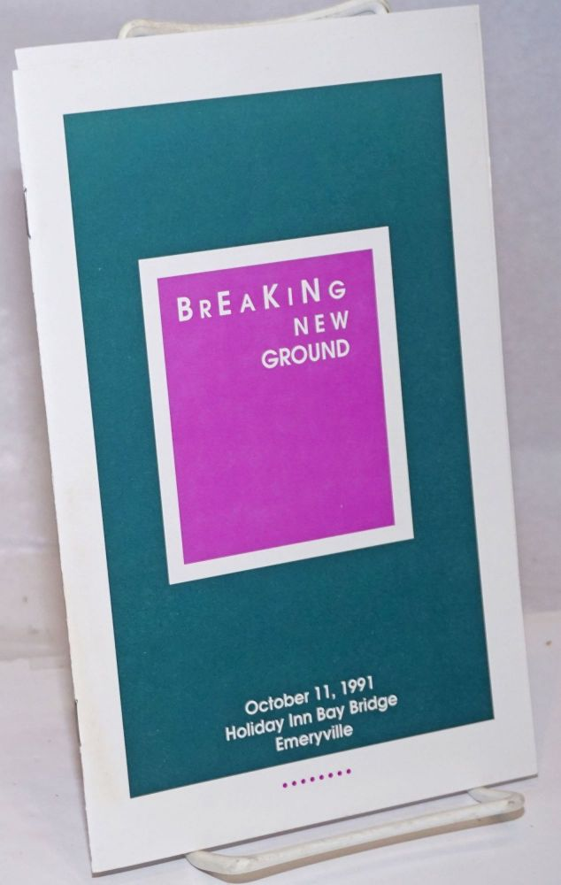 Breaking New Ground: October 11, 1991, Holiday Inn Bay Bridge, Emeryville [Program of the 18th anniversary celebration of Filipinos for Affirmative Action]