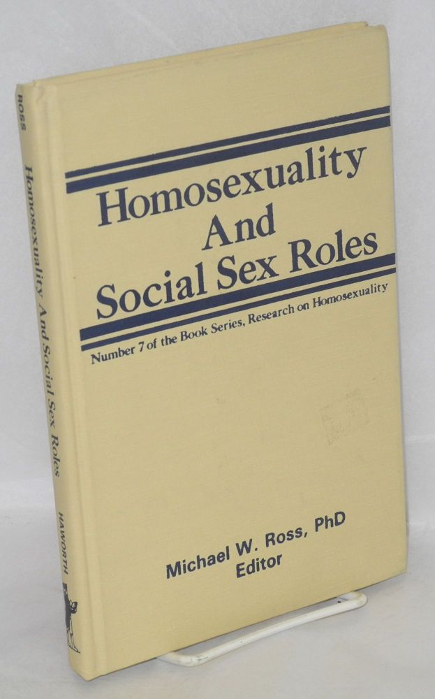 Homosexuality and social sex roles. Michael W. Ross, ed.