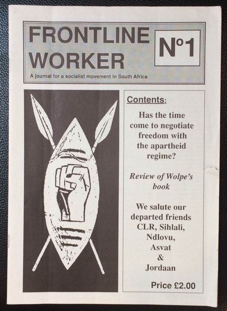 Frontline Worker; Journal for a socialist movement in South Africa. No. 1 incorporating Azania Frontline No 24, Azania Worker No 19; August 1989