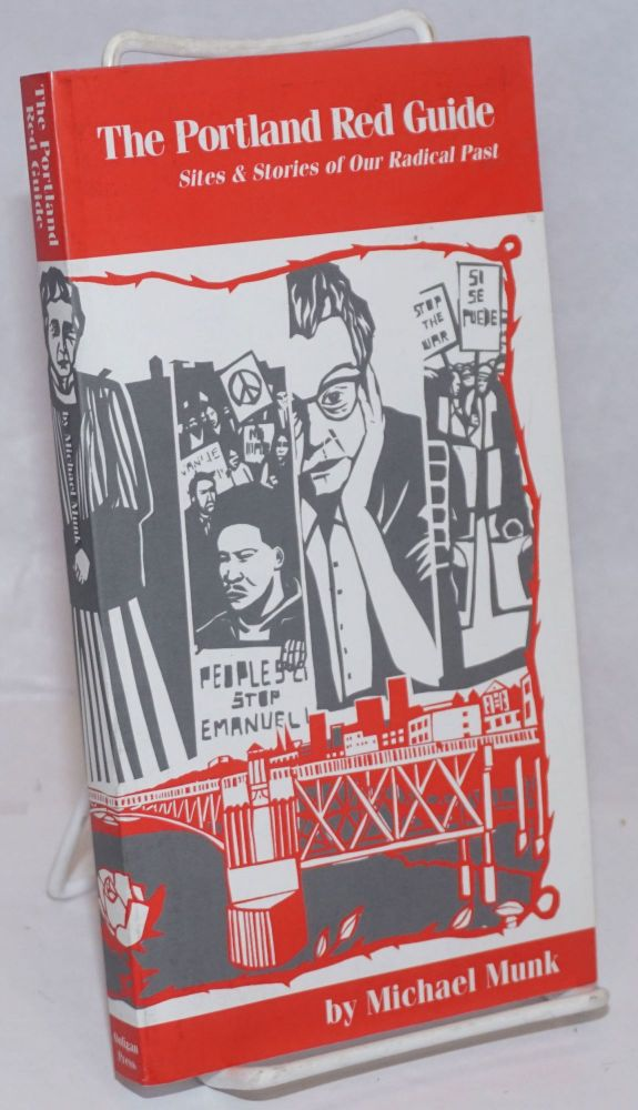 The Portland red guide, sites & stories of our radical past. Michael Munk.