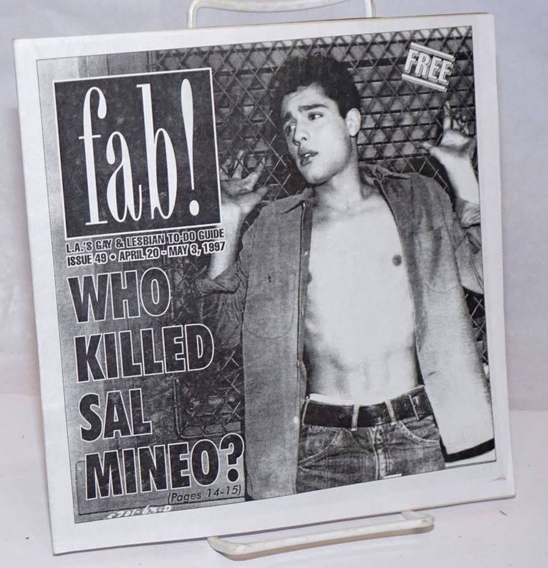 fab! L.A.s' gay & lesbian to-do guide; #49 April 20 - May 3, 1997; who killed Sal Mineo? Mark Ariel.