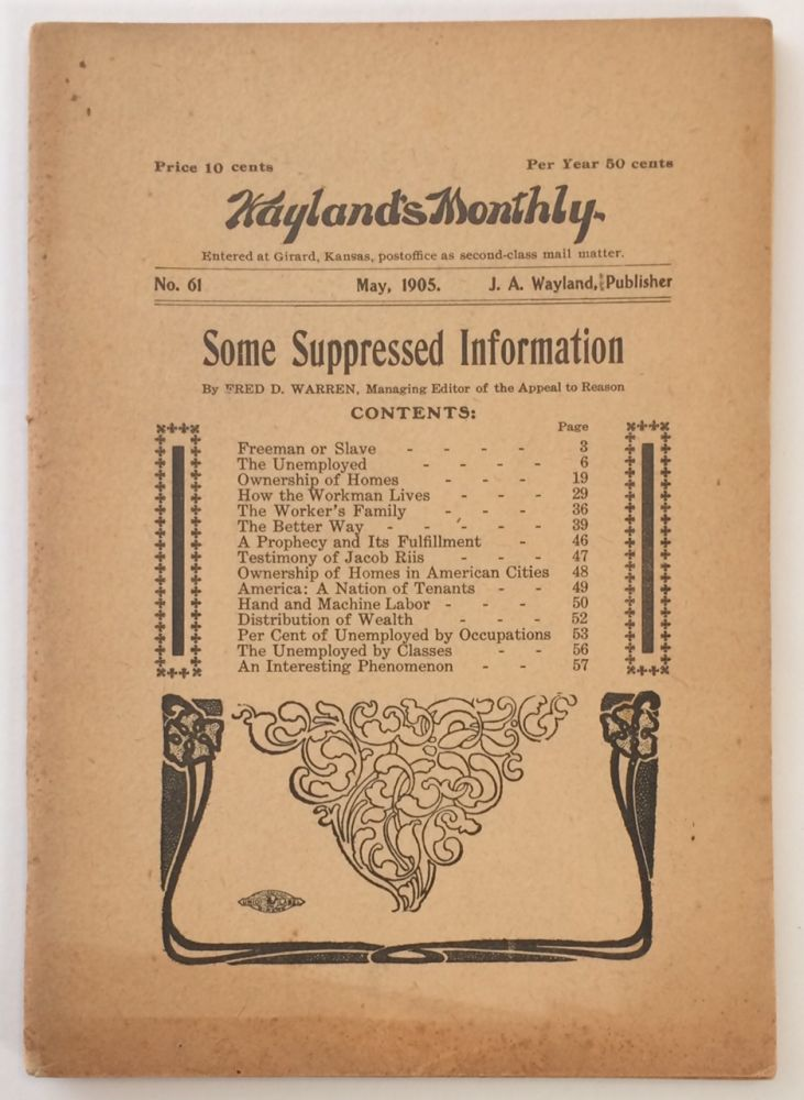"""Wayland's Monthly, no. 61. (May 1905). Some suppressed information [Interior title: """"Freeman or slave? A book of suppressed information""""]. Fred D. Warren."""