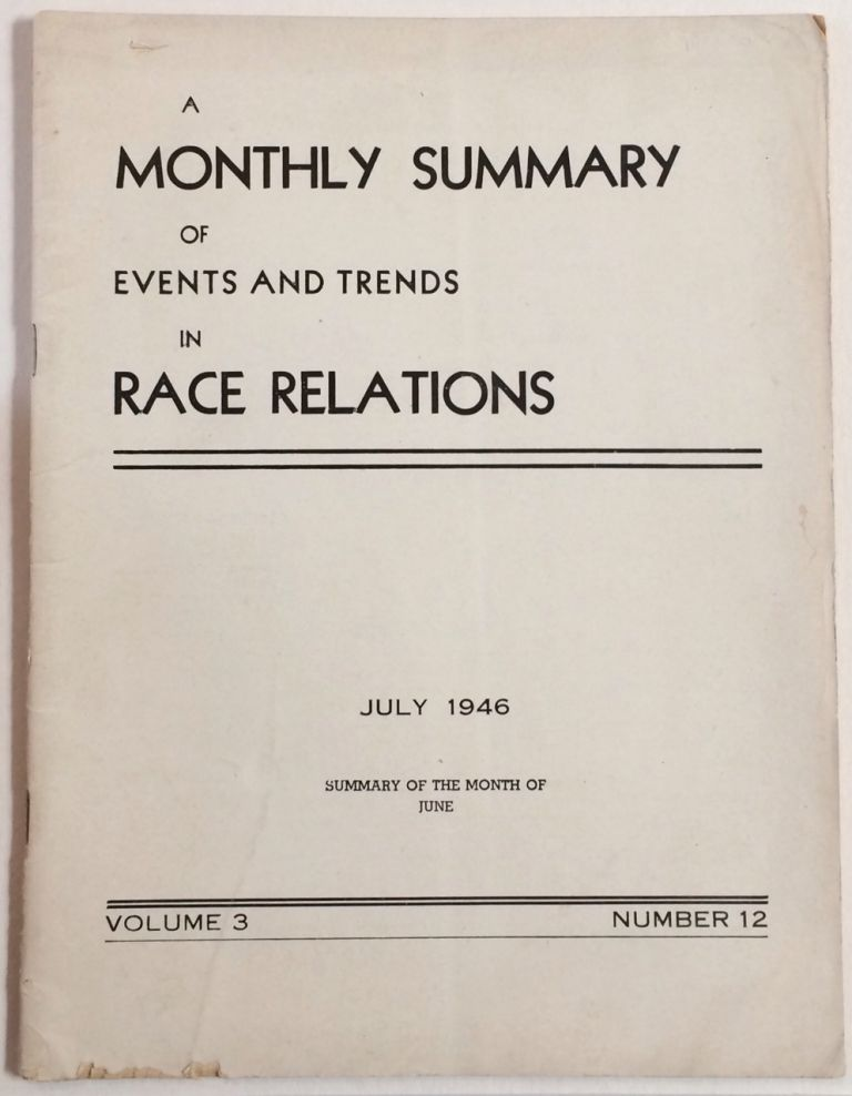 A monthly summary of events and trends in race relations. Volume 3, number 12 (July 1946)