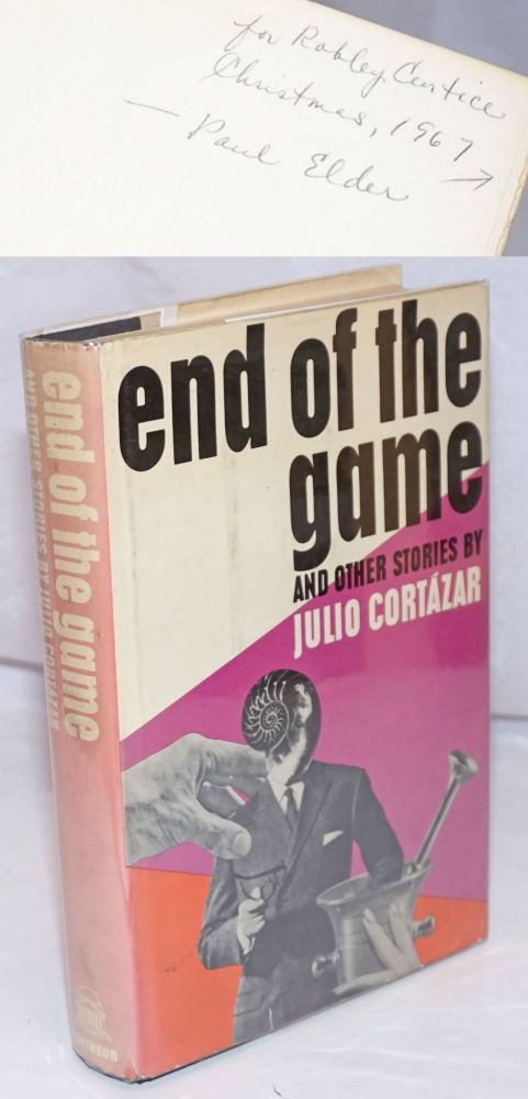 "End of the Game and other stories [includes ""Blow-up""]. Julio Cortazar, Paul Blackburn, Paul Elder association."