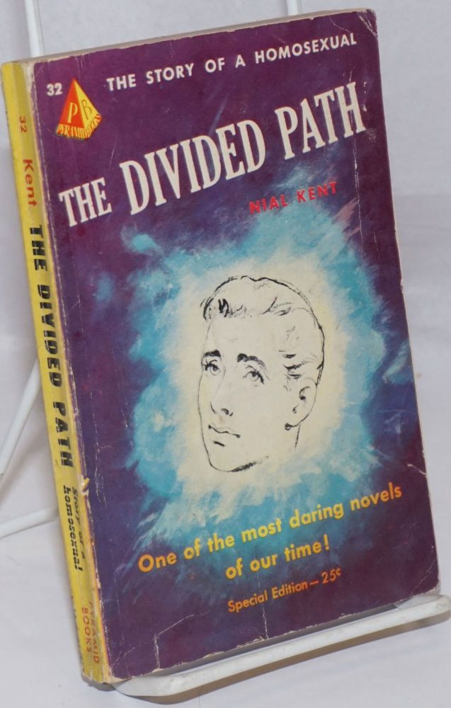 The Divided Path the story of a homosexual. Nial Kent, William Leroy Thomas.