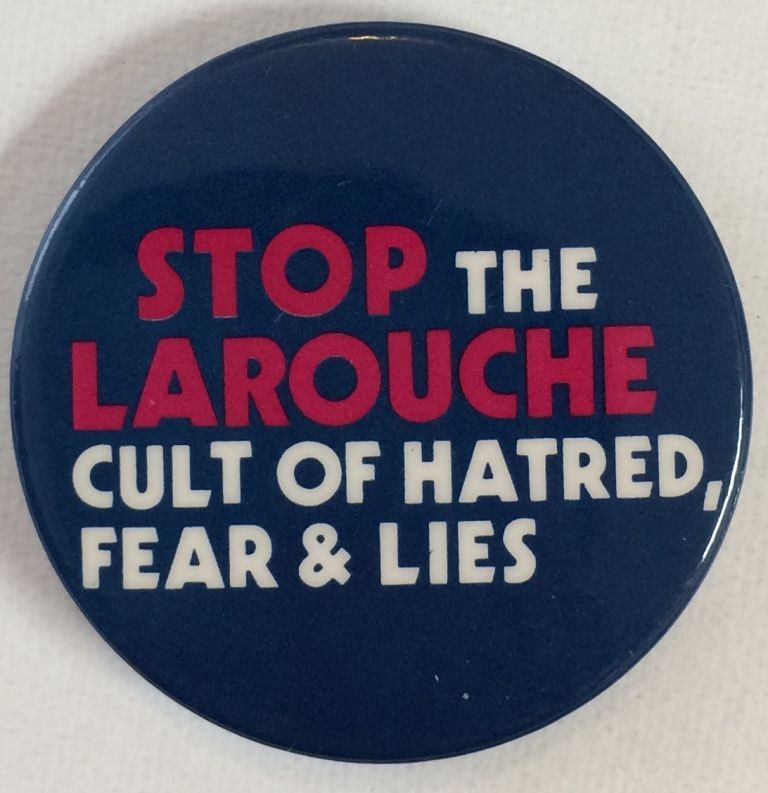 Stop the LaRouche cult of hatred, fear & lies [pinback button]