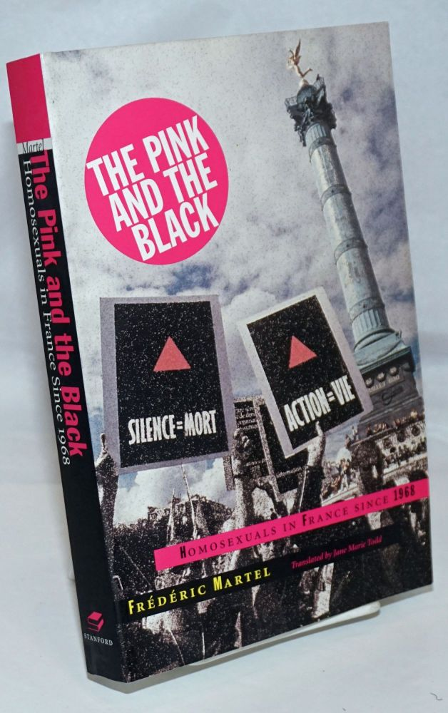 The Pink and the Black: homosexuals in France since 1968. Frederic Martel, Jane Marie Todd.