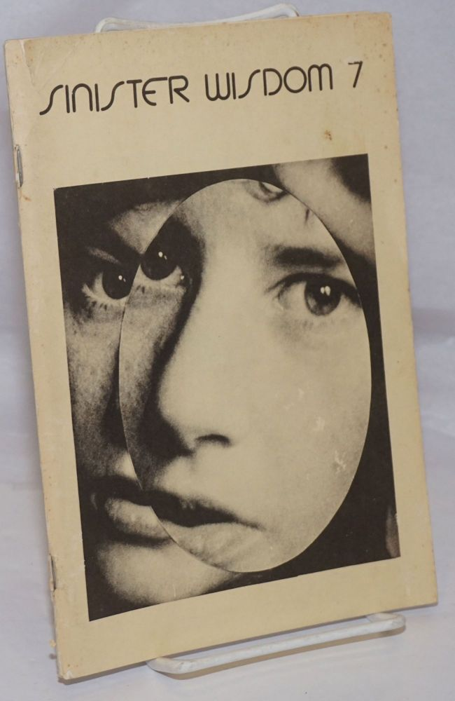 Sinister Wisdom: a journal of words and pictures for the lesbian imagination in all women; #7, Fall 1978;. Harriet Desmoines, Catherine Nicholson, Honey Lee Cotrell Tee Corrine, Minnie Bruce Pratt.