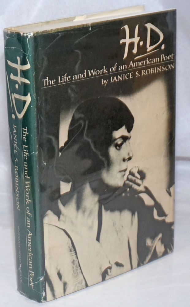 H.D.: the life and work of an American poet. Hilda Doolittle, Janice S. Robinson.