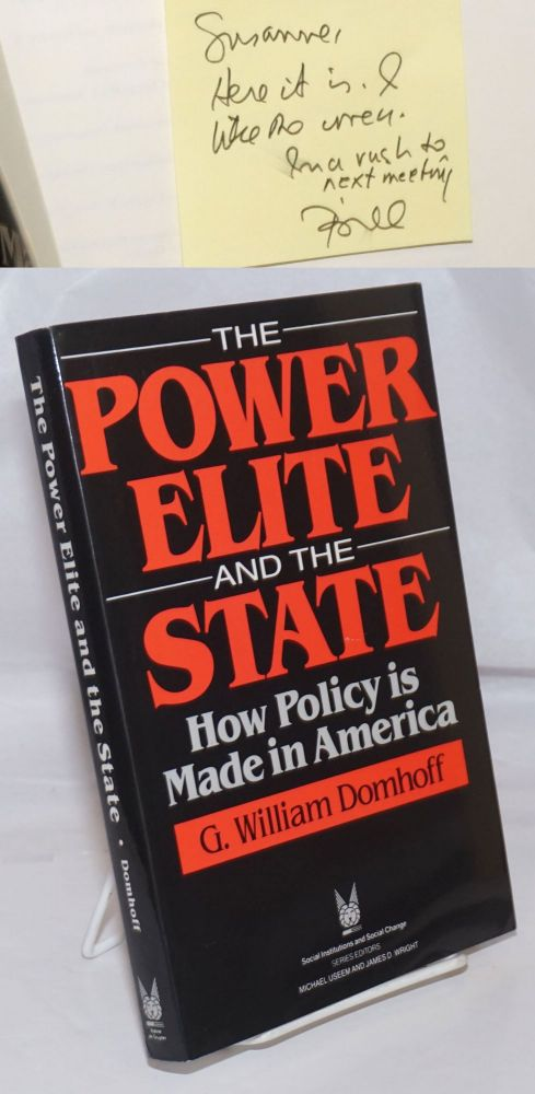 The Power Elite and the State. How Policy Is Made in America. G. William Domhoff.
