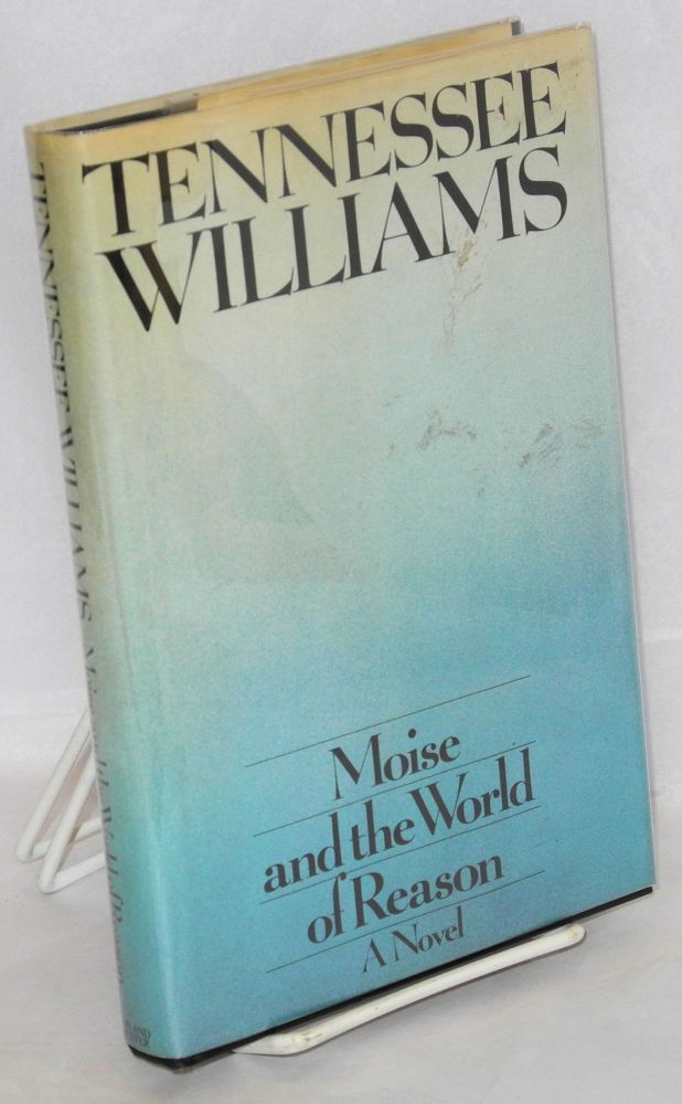 Moise and the world of reason: n novel. Tennessee Williams.