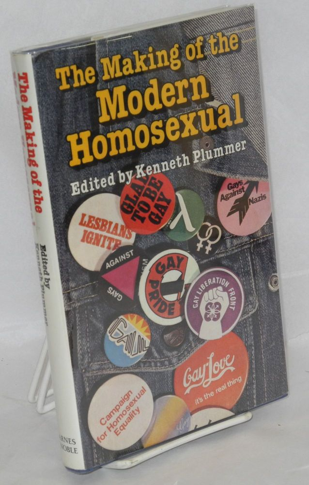 The making of the modern homosexual. Kenneth Plummer, , Jeffrey Weeks, Gregg Blatchford, Mary McIntosh.