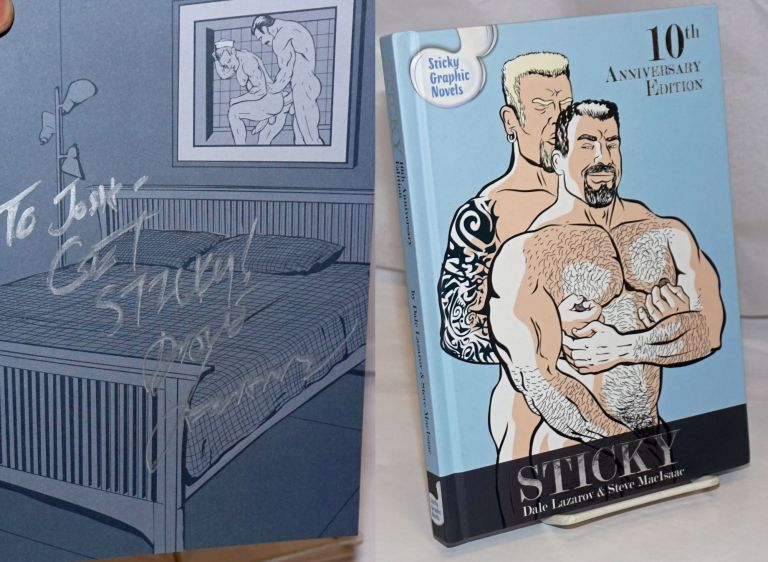 Sticky: 10th Anniversary edition [inscribed & signed]. Dale Lazarov, Steve MacIsaac.
