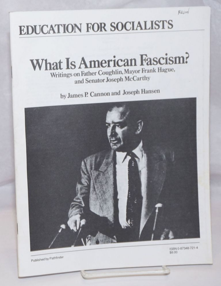 What is American fascism? Writings on Father Coughlin, Mayor Frank Hague, and Senator Joseph...