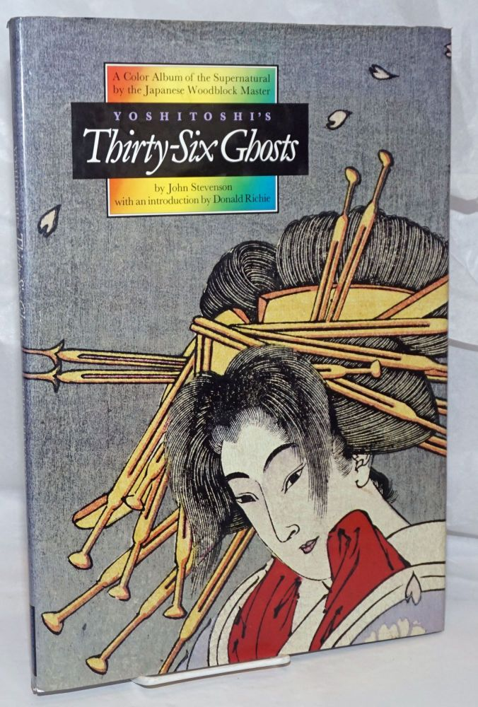 Yoshitoshi's Thirty-Six Ghosts by John Stevenson, with an introduction by Donald Richie. compiler Yoshitoshi. John Stevenson, intro, Donald Richie.