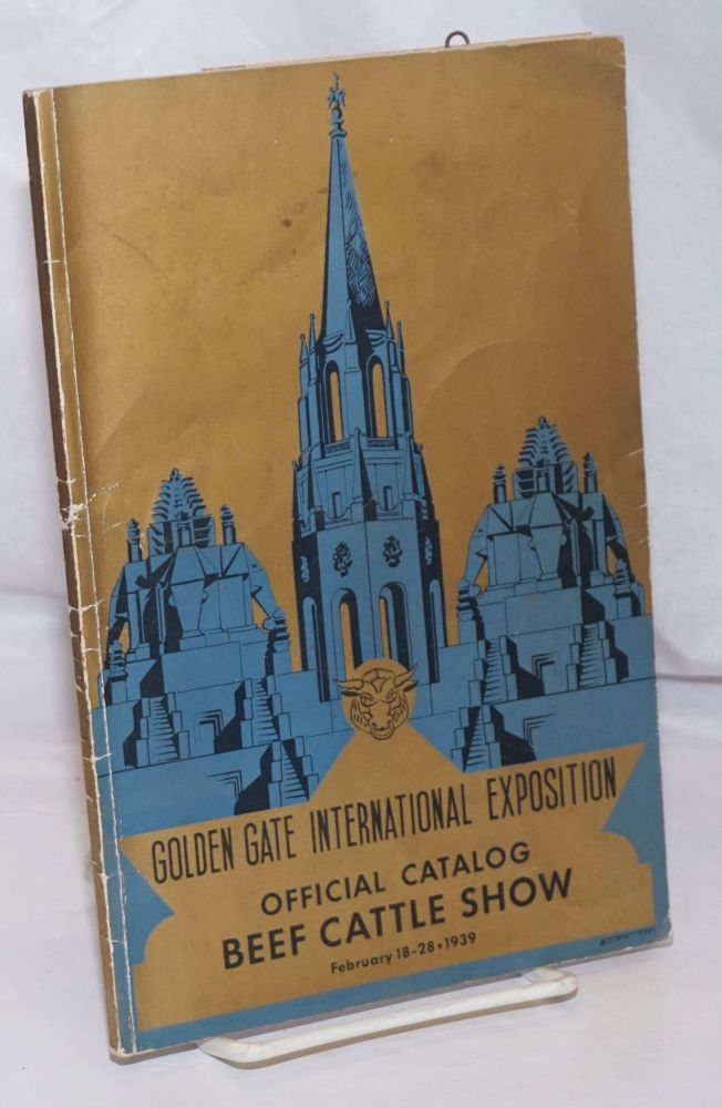 Golden Gate International Exposition: Official Catalog; Beef Cattle Show, February 18-28 1939