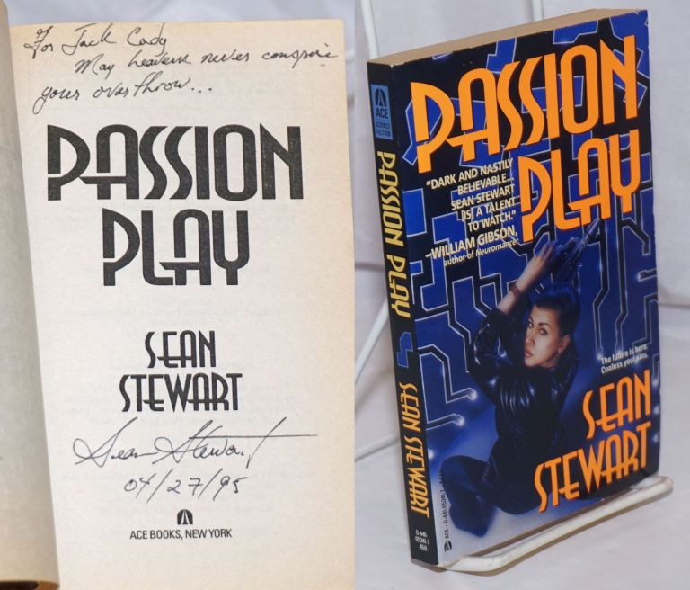 Passion Play: [inscribed and signed]. Sean Stewart, Jack Cady association.