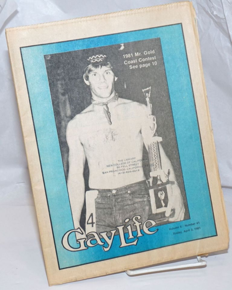 GayLife: the Midwest gay newsleader; vol. 6, #41, Friday, April 3, 1981; 1981 Mr. Gold Coast Contest. Michael Bergeron, Stephen Kulieke.