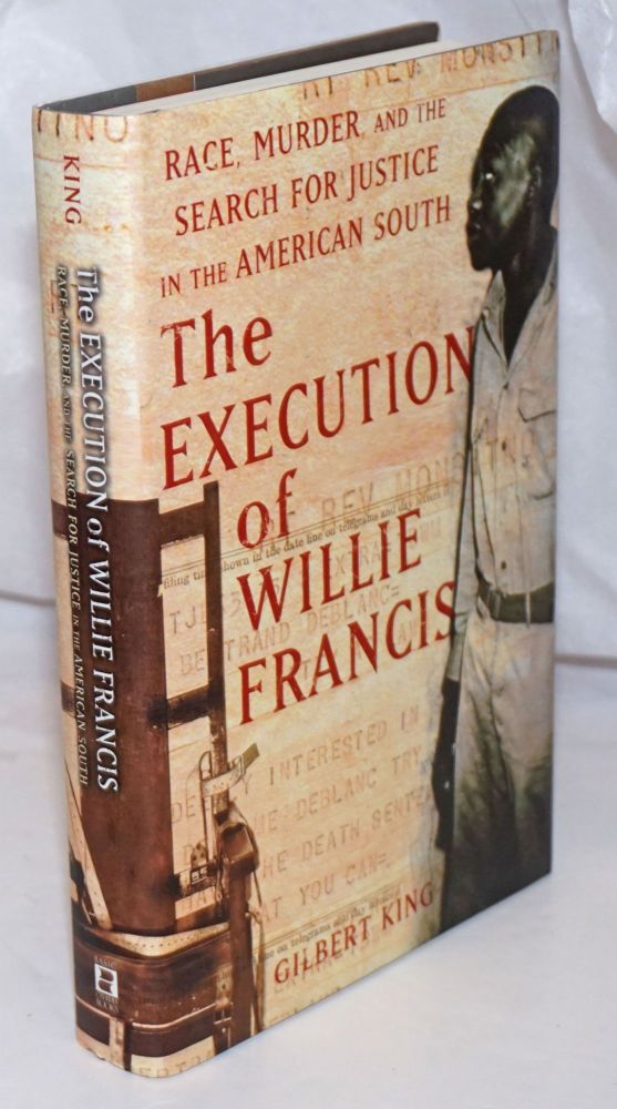 The Execution of Willie Francis: Race, Murder, and the Search for Justice in the American South. Gilbert King.