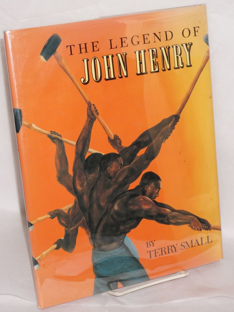 The legend of John Henry. Terry Small.