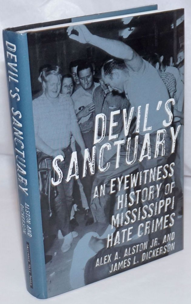 Devil's Sanctuary: An Eyewitness History of Mississippi Hate Crimes. Alex A. Jr. Alston, James L. Dickerson.