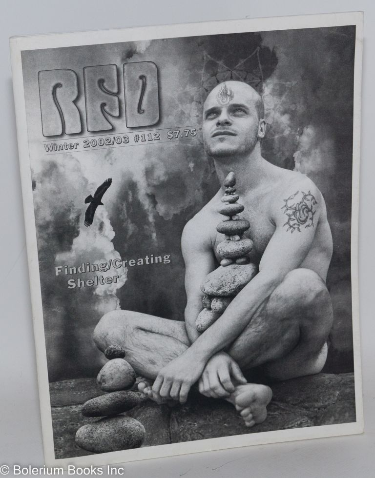 RFD: Radical Faerie Digest; #112 Winter, 2002/03, vol. 29, #2; finding/creating shelter. Harry Hay.