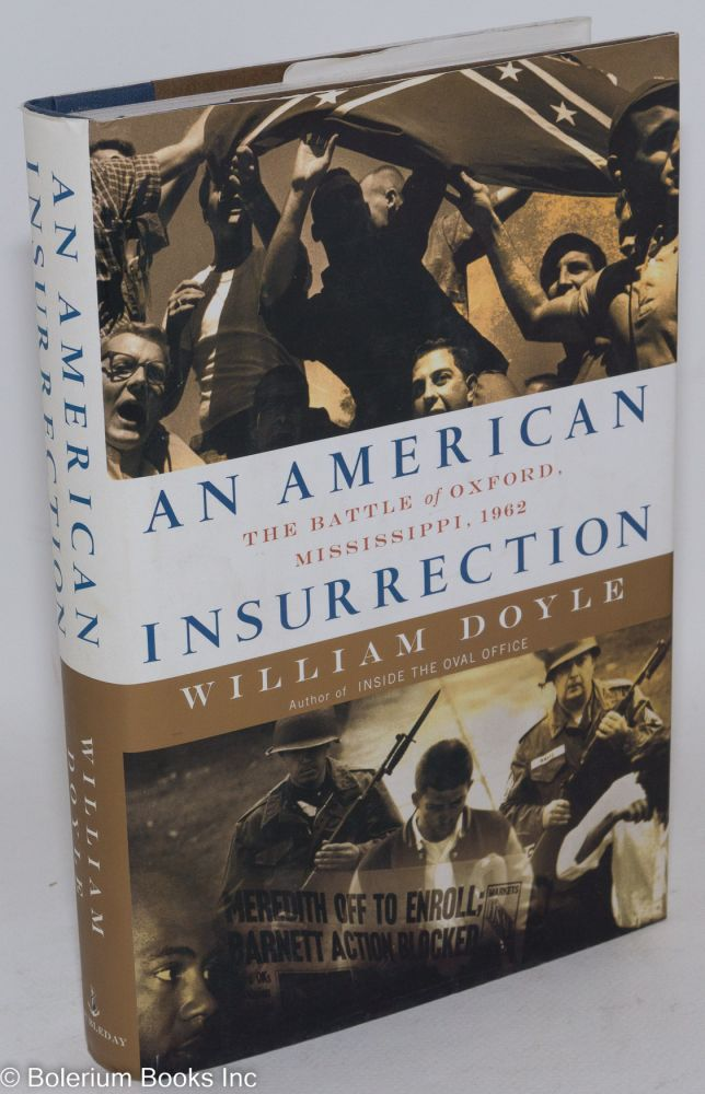An American Insurrection: the Battle of Oxford, Mississippi, 1962. William Doyle.
