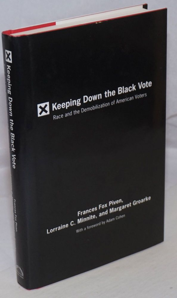 Keeping down the Black Vote : Race and the Demobilization of American Voters. Frances Fox Piven, Lorraine C. Minnite, Margaret Groarke.
