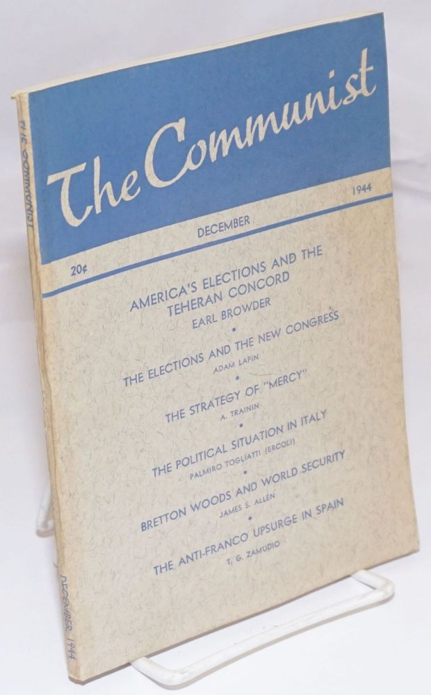 The Communist: a marxist magazine devoted to advancement of democratic thought and action; Vol. 23 no. 12 (December, 1944). Earl Browder, ed.