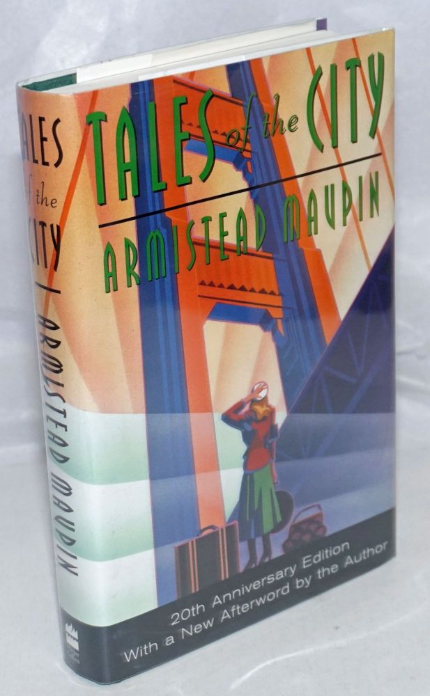 Tales of the City: 20th anniversaty edition with new afterword. Armistead Maupin.
