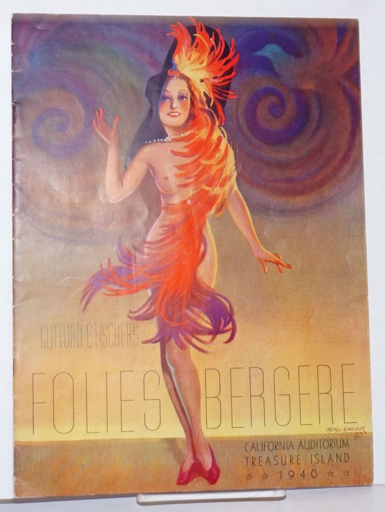 Clifford C. Fischer's Folies Bergere; California Auditorium Treasure Island 1940 [cover come-on] / Clifford C. Fischer Presents For the First Time in America Folies Bergere of 1941 [title inside]. Het Manheim, compiler.