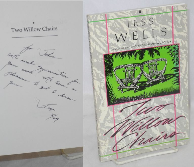 Two willow chairs; short fiction. Jess Wells.