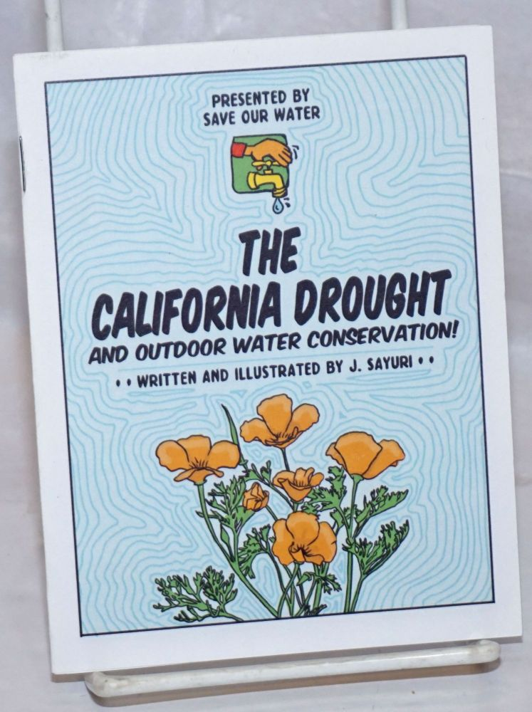 The California Drought and outdoor water conservation! J. Sayuri.