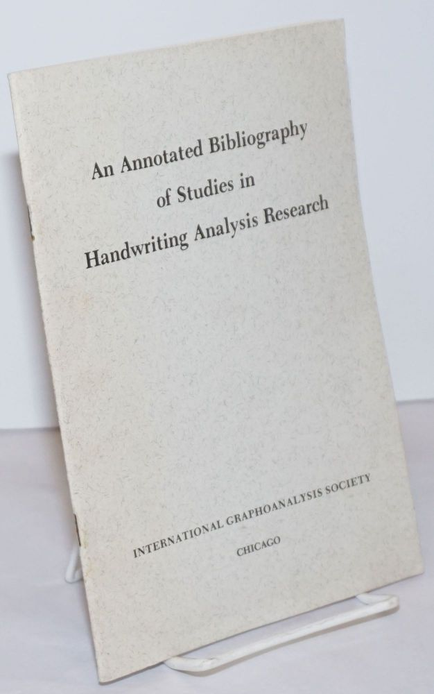 An Annotated Bibliography of Studies in Handwriting Analysis Research. Prepared by the IGAS Research Department