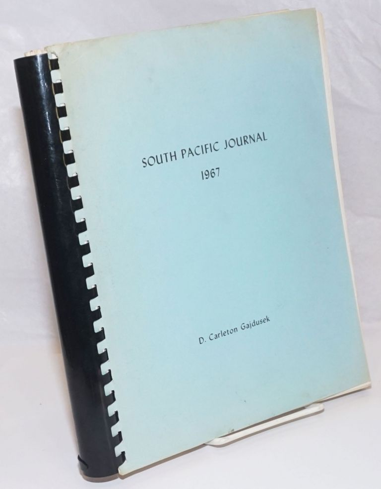 South Pacific Journal 1967 [cover title] / South Pacific Expedition To the New Hebrides and to the Fore, Kukukuku and Genatei Peoples of New Guinea January 26, 1967 to May 12, 1967. D. Carleton Gajdusek.