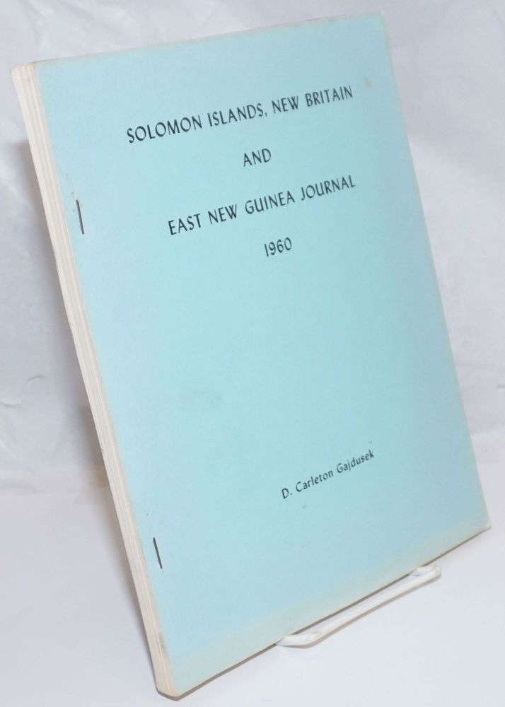 Solomon Islands Journal 1960. Extracts from a Field Notebook of a Medical Expedition to the Sutakama Valley in Central Guadacanal, British Solomon Islands Protectorate. January 7, 1960 to January 26, 1960. D. Carleton Gajdusek.