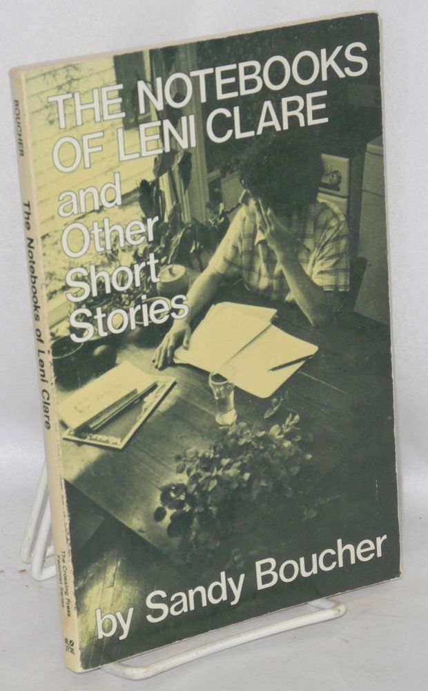 The notebooks of Leni Clare and other short stories. Sandy Boucher.