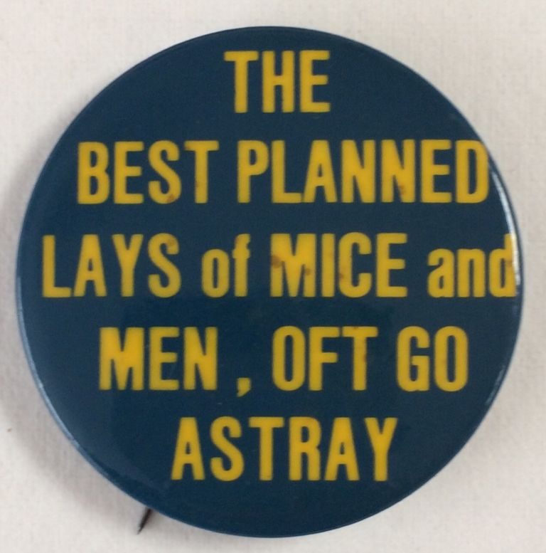 The best planned lays of mine and men, oft go astray [pinback button]