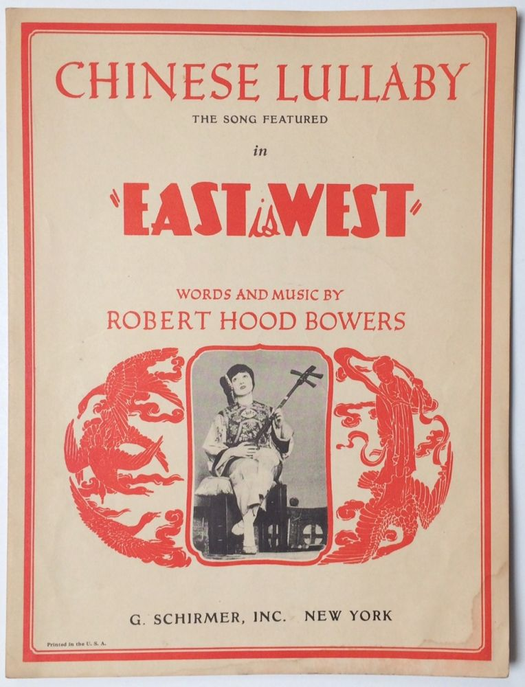 """Chinese lullaby; the song featured in """"East is West"""" ... words and music by Robert Hood Bowers"""