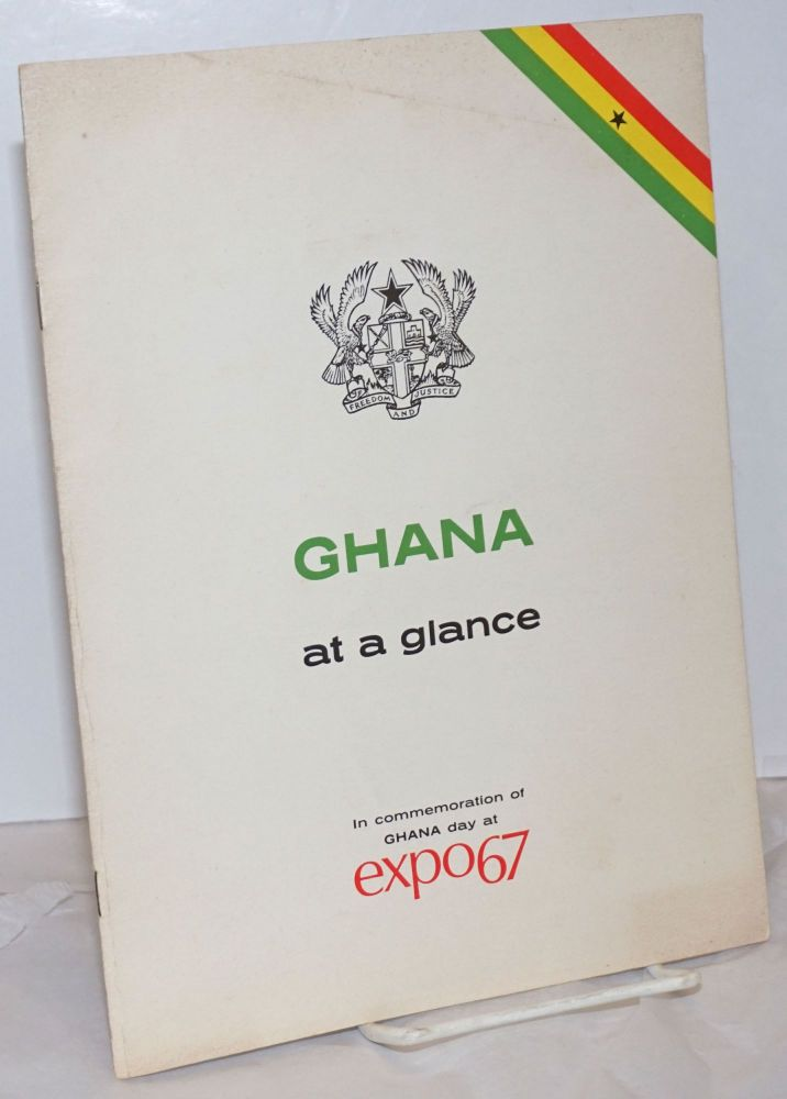 Ghana at a Glance. In commemoration of Ghana day at expo67