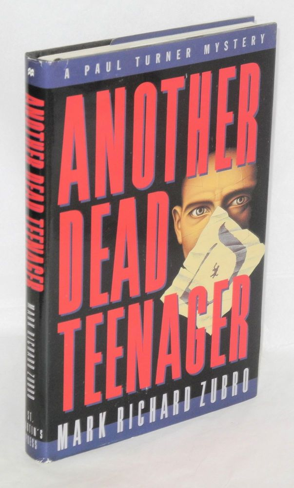 Another dead teenager; a Paul Turner mystery. Mark Richard Zubro.