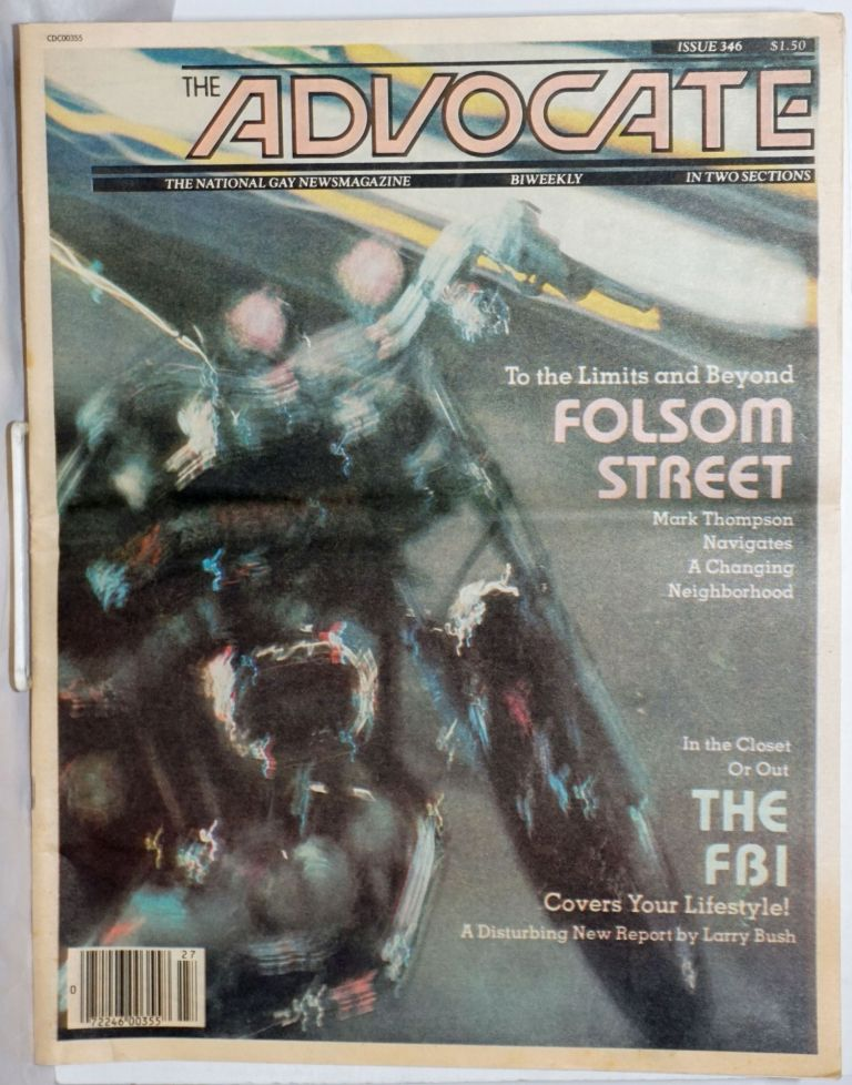 The Advocate: America's leading gay newsmagazine; #346, July 8, 1982; in two sections; Folsom Street; to the limits & beyond. Robert I. McQueen, Larry BushSam Steward Mark Thompson, June Millington, H. Grant.