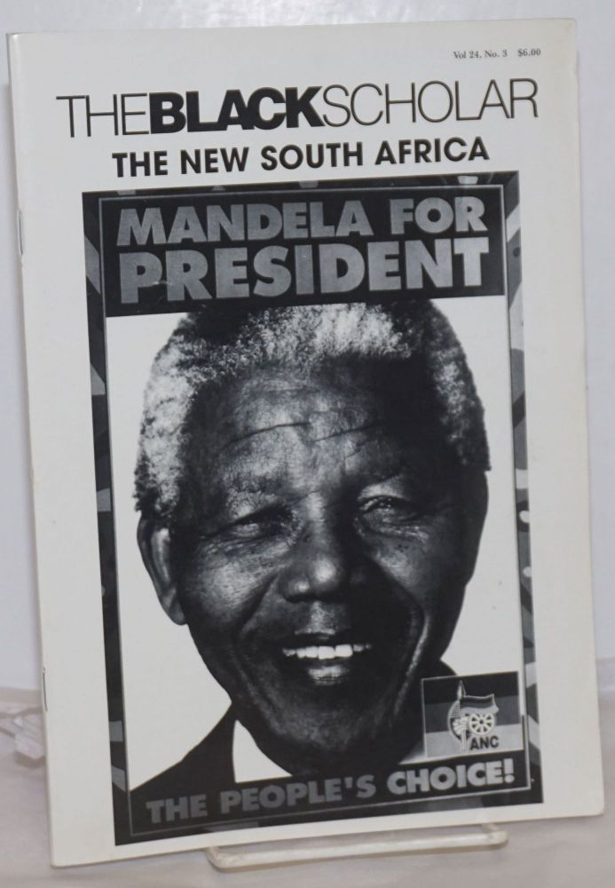 The Black Scholar: Volume 24, Number 3, Summer 1994; The New South Africa. Robert Chrisman, -in-chief, publisher.