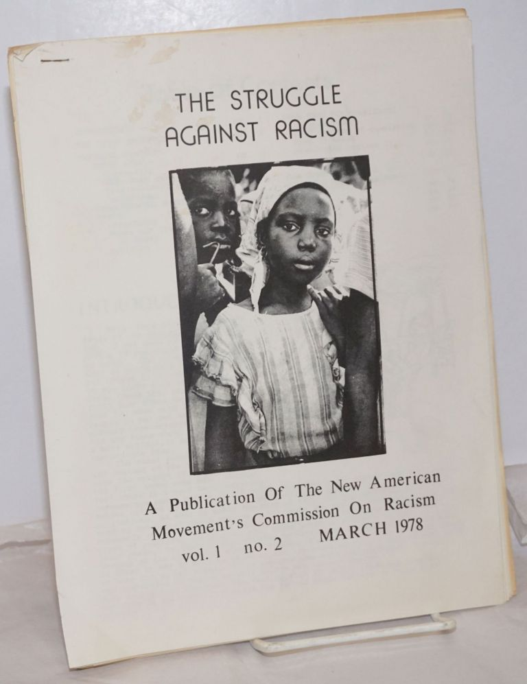 The struggle against racism; vol. 1, no. 2, March 1978. New American Movement. Commission on Racism.