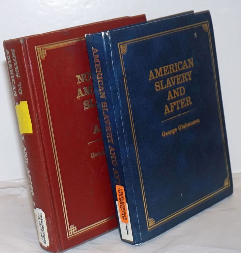 American slavery and after [with] Notes to American slavery and after [pair]. George Olshausen.
