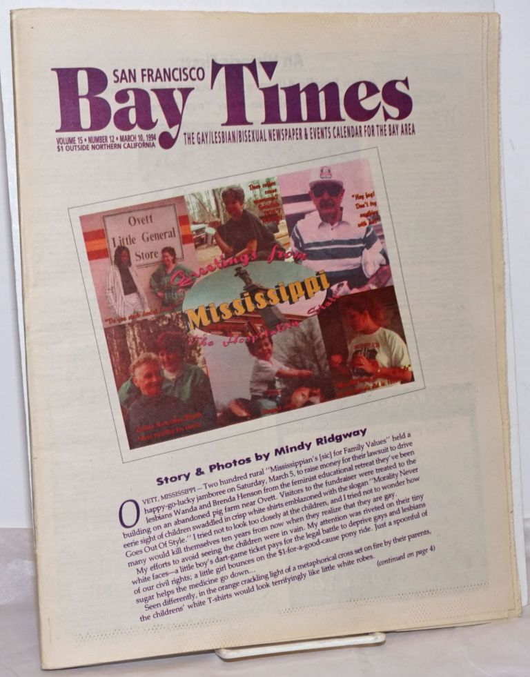 San Francisco Bay Times: the gay/lesbian/bisexual newspaper & calendar of events for the Bay Area; [aka Coming Up!] vol. 15, #12, March 10, 1994; Greetings from Mississippi. Kim Corsaro, Mindy Ridgeway Tim Kingston, Dean Goodman, Alison Bechdel, Tommi Avicolli Mecca.
