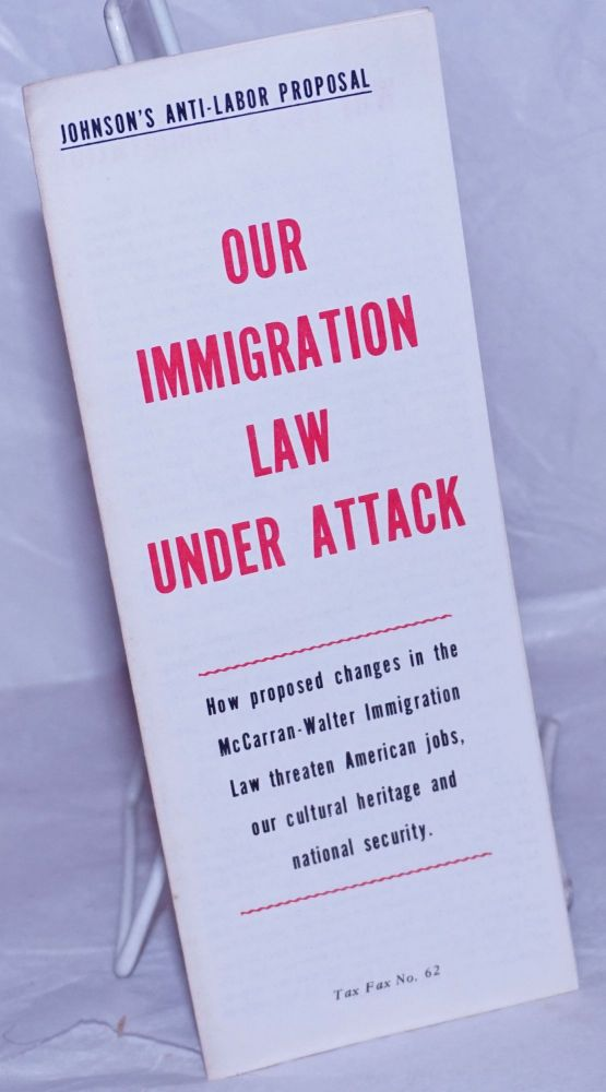 Our Immigration Law under Attack: How Proposed Changes in the